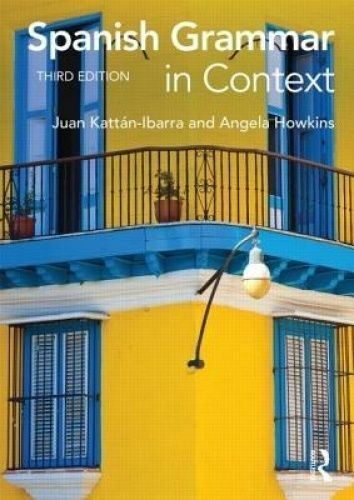 Spanish Grammar in Context by Ibarra, Juan Kattan (Freelance author, UK)|Howkins