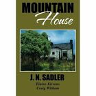 Mountain House by J N Sadler (Paperback / softback, 2013)
