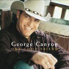 GEORGE CANYON - One Good Friend  (CD 2004)