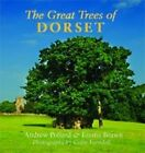 The Great Trees of Dorset by Emma Brawn, Andrew Pollard (Paperback, 2009)
