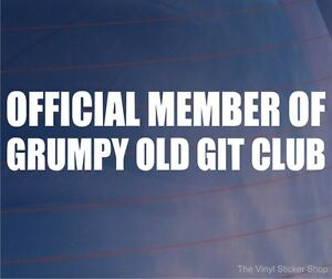 OFFICIAL-MEMBER-OF-GRUMPY-OLD-GIT-CLUB-Funny-Car-Van-Window-Bumper-Sticker-Decal