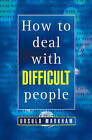 How to Deal with Difficult People by Ursula Markham (Paperback, 1998)