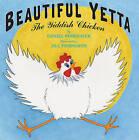 Beautiful Yetta: The Yiddish Chicken by Daniel Manus Pinkwater (Hardback, 2010)