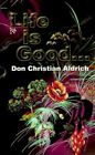 Life Is Good... 9780759632196 by Don Christian Aldrich Paperback