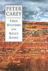 True History of the Kelly Gang by Peter Carey (Paperback, 2000)