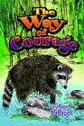 The Way of Courage 9781425712488 by Janet Hallagin Book