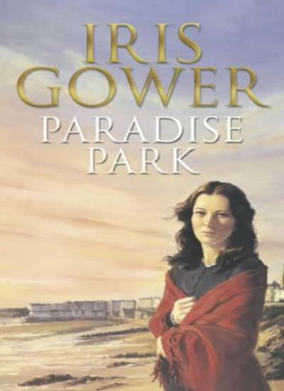 Paradise Park (Potter's S) By Iris Gower. 9780593040171