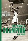 Ten Times a Champion: The Story of Basketball Legend Sam Jones by Mark C Bodanza (Hardback, 2016)