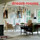 Dream Rooms: Inspirational Interiors from 100 Homes by Joanna Thornycroft, Andreas von Einsiedel (Hardback, 2010)