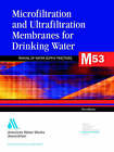 Microfiltration and Ultrafiltration Membranes for Drinking Water (M53) by American Water Works Association,US (Paperback, 2005)