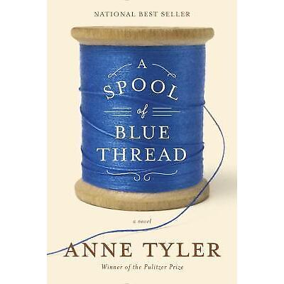 A Spool of Blue Thread by Anne Tyler (2015, Hardcover)