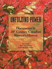 Unfolding Power: Documents in 20th Century Canadian Women's History by Pat Staton, Rose Fine-Meyer, Stephanie Kim Gibson (Paperback, 2004)