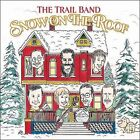 Snow on the Roof * by Trail Band (CD, 2008, Trails End)