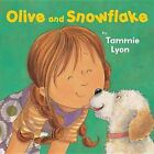 Olive and Snowflake by Tammie Lyon (Hardback, 2011)