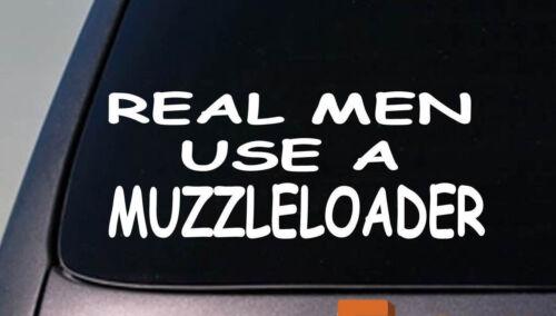 "REAL MEN USE A MUZZLE LOADER 6/"" STICKER DEER HUNTING POWDER HORN BLACK POWDER 2A"