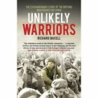 Unlikely Warriors: The Extraordinary Story of the Britons Who Fought in the Spanish Civil War by Richard Baxell (Paperback, 2014)