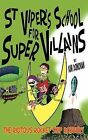 St Vipers School for Super Villains: The Riotous Rocket Ship Robbery by Kim Donovan (Paperback, 2012)