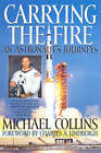 Carrying the Fire: An Astronaut's Journey by Michael Collins, Charles Lindbergh (Paperback, 2001)