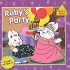 Ruby's Party by Rosemary Wells (Hardback, 2011)