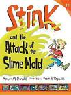 Stink and the Attack of the Slime Mold by Megan McDonald (Hardback, 2016)