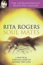 Soul Mates: A Practical and Spiritual Guide to, Garnett, Natasha, Rogers, Rita,
