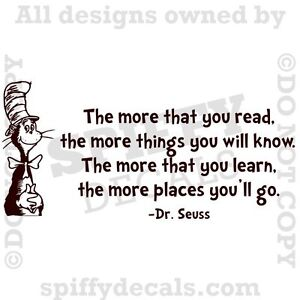 Image is loading DR-SEUSS-MORE-THAT-YOU-READ-YOU-KNOW-  sc 1 st  eBay & DR SEUSS MORE THAT YOU READ YOU KNOW CAT IN HAT Quote Vinyl Wall ...