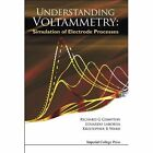 Understanding Voltammetry: Simulation Of Electrode Processes by Kristopher R. Ward, Richard Guy Compton, Eduardo Laborda (Hardback, 2013)