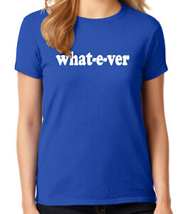 1827C Sarcastic Whatever JUNIOR/'S T-shirt Funny Psycho Sassy Quote GIRL/'S Tee
