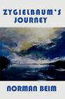 Zygielbaum's Journey by Norman Beim, Beim (Paperback / softback, 2011)