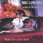 Night Life & Fast Cars * by Mike Lankford (CD, May-2005, Mike Lankford)