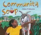 Community Soup by Alma Fullerton (Hardback, 2013)