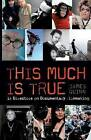 This Much is True: Documentary Filmmakers on the Art of Directing: 14 Directors on Documentary Filmmaking by James Quinn (Paperback, 2012)