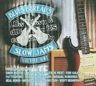 Blues Bureau's Low Down & Dirty Blues Collection, Vol 1: Slow Jams [Digipak] by Various Artists (CD, Mar-2009, Blues Bureau International)