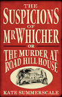 The Suspicions of Mr. Whicher: Or the Murder at Road Hill House by Kate Summerscale (Hardback, 2009)