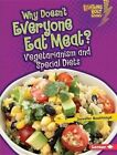Why Doesn't Everyone Eat Meat?: Vegetarianism and Special Diets by Jennifer Boothroyd (Hardback, 2016)