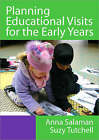 Planning Educational Visits for the Early Years by Suzy Tutchell, Anna Salaman (Paperback, 2005)