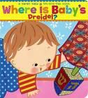 Where Is Baby's Dreidel?: A Lift-The-Flap Book by Karen Katz (Board book, 2007)