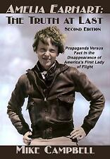 Amelia Earhart : The Truth at Last by Mike Campbell (2016, Paperback)