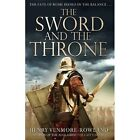 The Sword and the Throne by Henry Venmore-Rowland (Paperback, 2014)