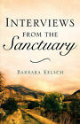 Interviews from the Sanctuary by Barbara Kelsch (Paperback / softback, 2004)