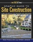 Graphic Guide to Site Construction: Over 325 Details for Builders and Designers by Stan Jones, Rob Thallon (Paperback / softback, 2003)