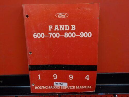 1994 FORD MEDIUM DUTY F /& B 600 700 800 900 BODY CHASSIS SERVICE MANUAL FM176