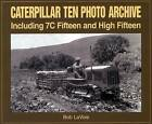 Caterpillar Ten Photo Archive: Including 7C Fifteen and High Fifteen by Bob La Voie (Paperback, 2000)