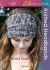 Twenty to Make: Knitted Headbands by Monica Russel (Paperback, 2015)