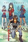 Element Princess: The Commence by Jenaia Williams (Paperback / softback, 2013)