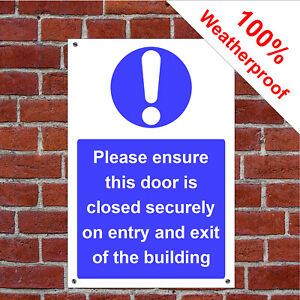 Please ensure this door is closed securely on entry and exit sign 1055 durable