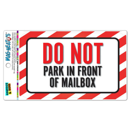 Do Not Park In Front Of Mailbox MAG-NEATO/'S™ Vinyl Magnet Sign