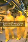 Human and Organizational Factors in Nuclear Safety: The French Approach to Safety Assessments by Gregory Rolina (Hardback, 2013)