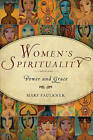 Women's Spirituality: Power and Grace by Mary Faulkner (Paperback, 2011)