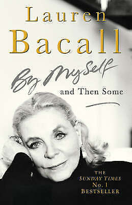 1 of 1 - By Myself and Then Some, Bacall, Lauren, New Book